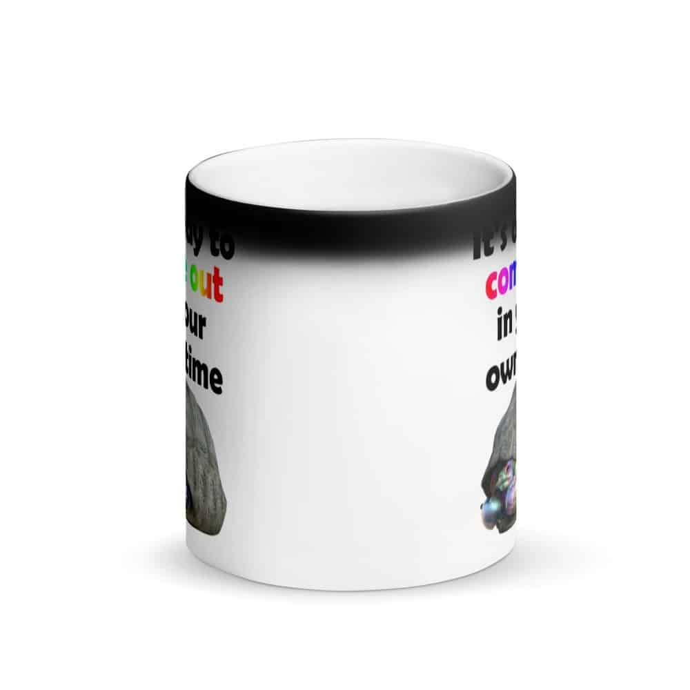 Come Out in Your Own Time Magic Mug