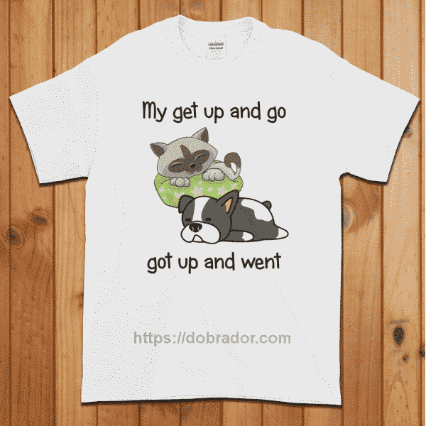 My Get Up and Go T-Shirt