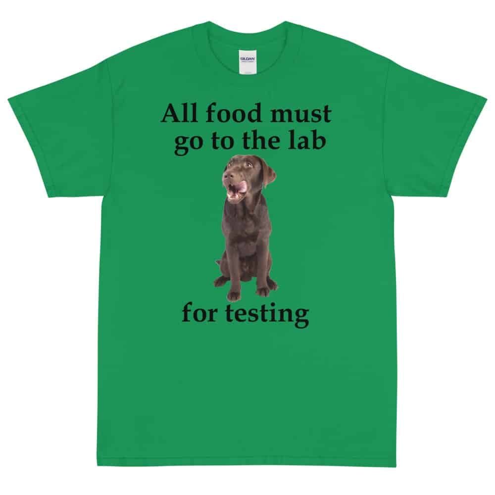 All Food Must go to the Lab for Testing T-Shirt