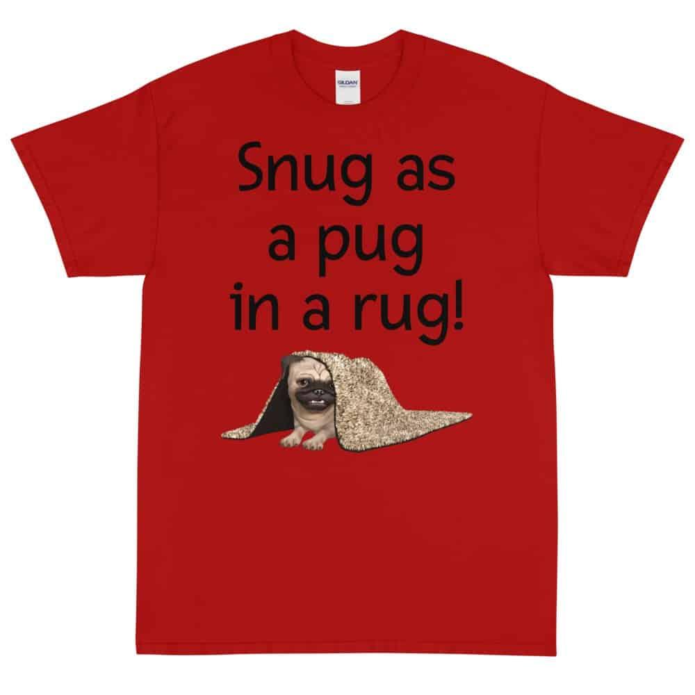 Snug as a Pug in a Rug T-Shirt