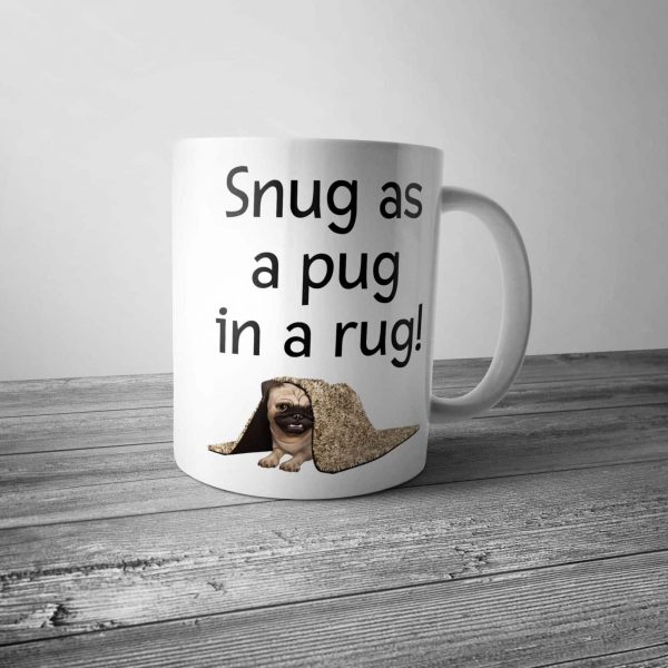 Snug as a Pug in a Rug Mug