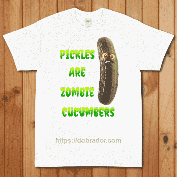 Pickles are Zombie Cucumbers T-Shirt