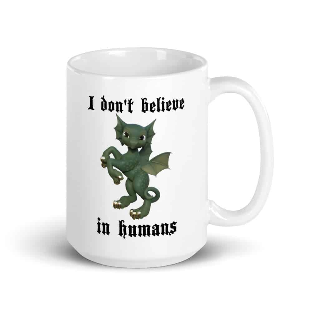 I Don't Believe in Humans - Dragon Mug