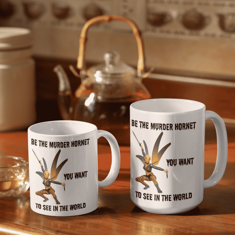 Be the Murder Hornet You Want to See Mugs
