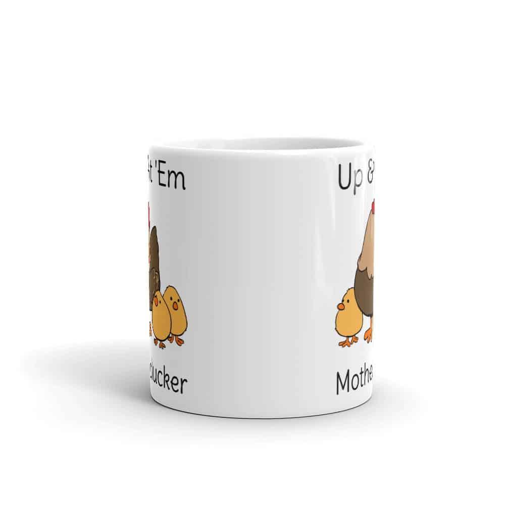 Up and At Em Motherclucker Mug