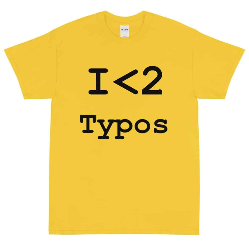I Love Typos T-Shirt (Unisex)