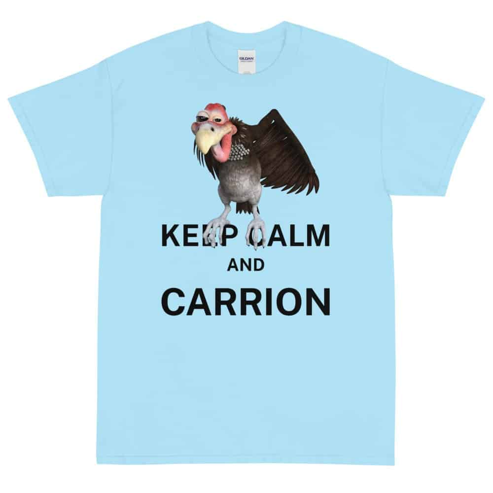 Keep Calm and Carrion T-Shirt (Unisex)